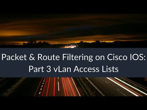 Packet & Route Filtering on Cisco IOS: Part 3 vLan Access Lists
