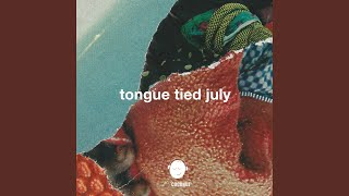 Tongue Tied July Willy Beaman Remix