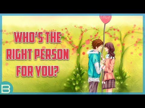 Who Is The Right Person For You?