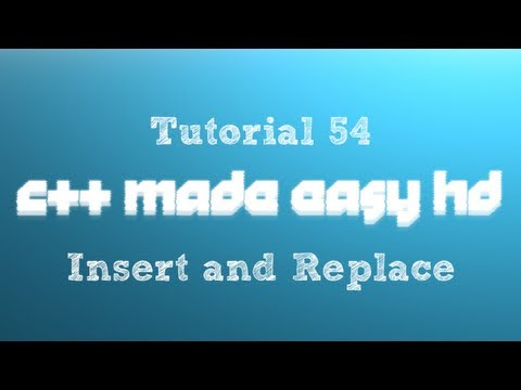 C++ Made Easy HD Tutorial 54 - Insert and Replace