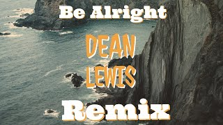Dean Lewis - Be Alright (Novalight Remix)