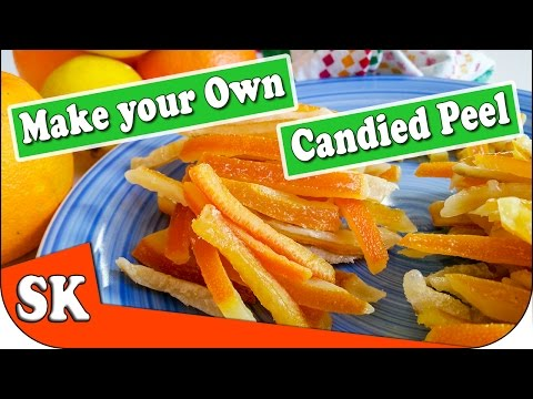 HOW TO MAKE CANDIED PEEL - HOME MADE
