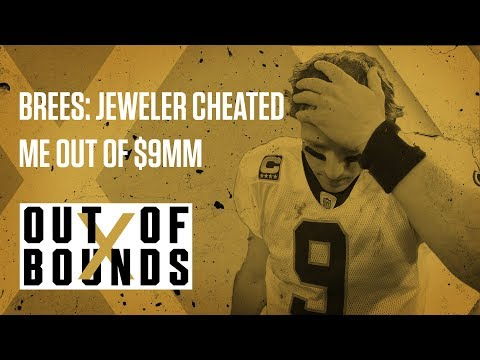 Drew Brees Claims Jeweler Cheated Him Out of $9MM | Out of Bounds