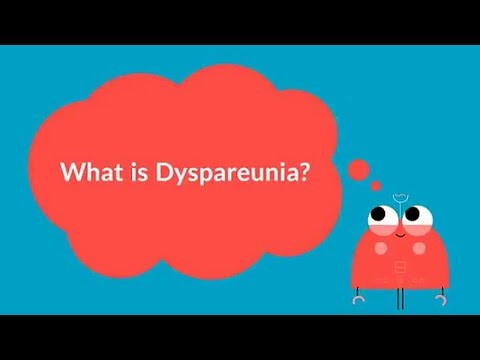 What is Dyspareunia? (Painful Intercourse)