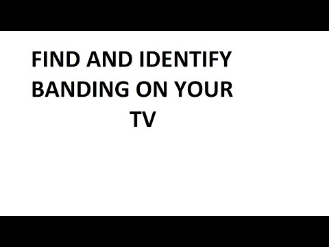 Find and Identify Vertical Banding and Horizontal Banding on your TV