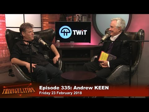 Triangulation 335: Andrew Keen: How to Fix the Future