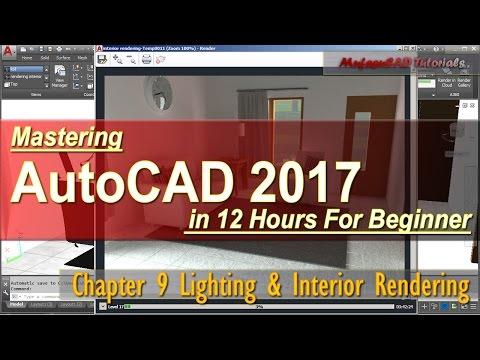 AutoCAD 2017 Lighting & Interior Rendering Tutorial For Beginner | Course Chapter 9