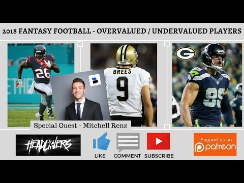 2018 Fantasy Football - Overvalued / Undervalued Players (QB/RB/WR/TE)