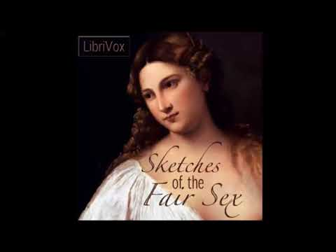 Sketches of the Fair Sex, in All Parts of the World   Audiobook with subtitles