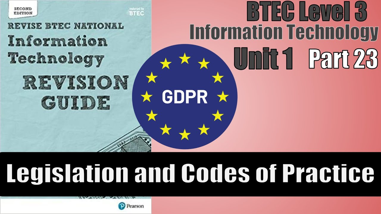 Part 23 - BTEC Level 3 - Information Technology - Legislation and Codes of Practice