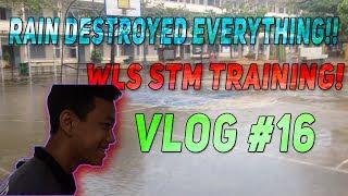 RAIN DESTROYED EVERYTHING!!   WLS STM TRAINING   VLOG #16
