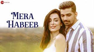 Mera Habeeb - Official Music Video | Nayan Shankar | Vishal Singh | Paniz Rahnama