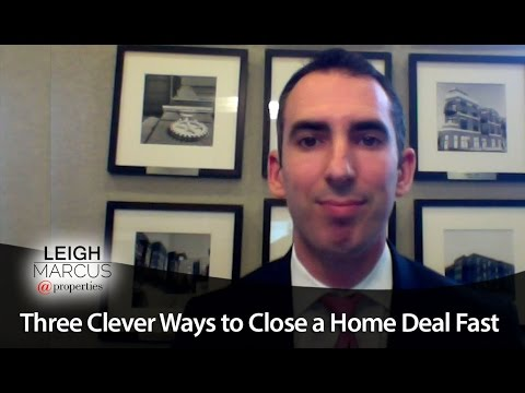 Chicago Real Estate Agent: Three Clever Ways to Close a Home Deal Fast