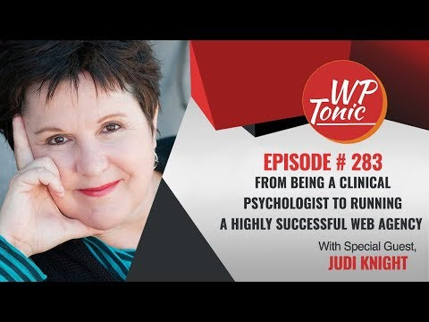 #283 WP-Tonic Wednesday Show With Special Guest Judi Knight Founder of Newtricks Agency