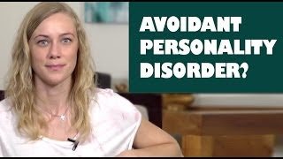 Today I talk about Avoidant Personality Disorder. It