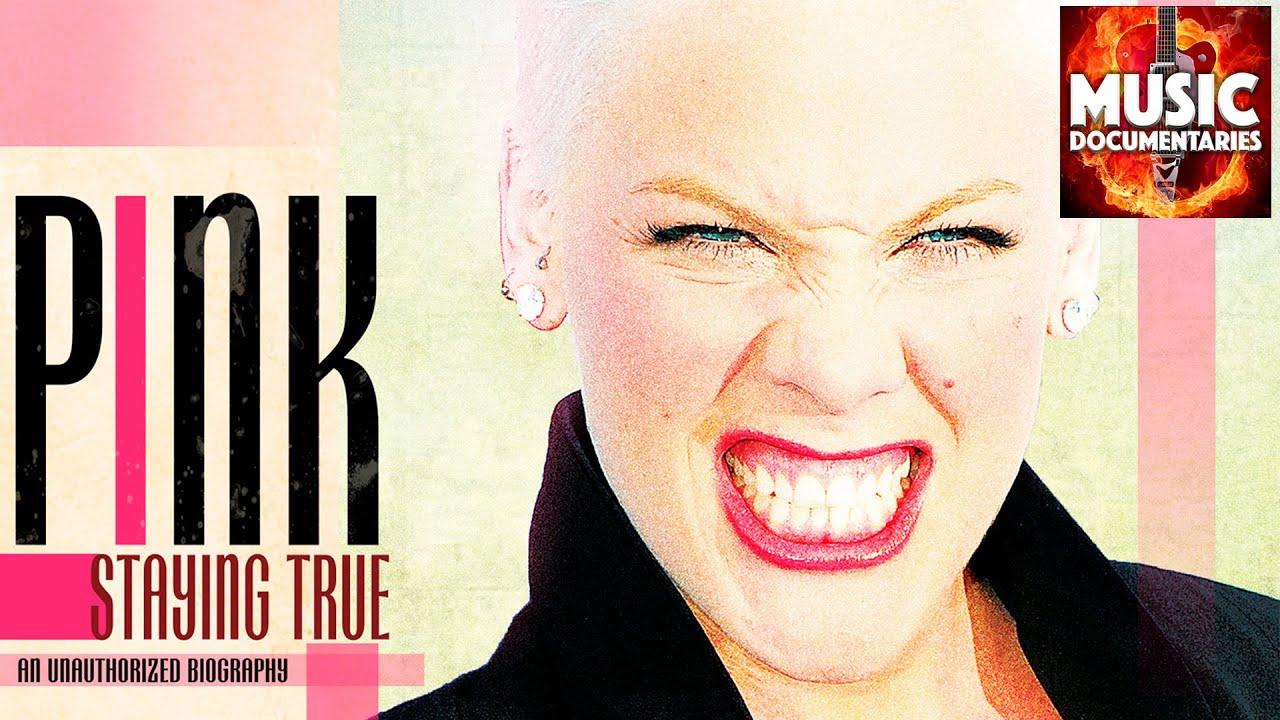 Pink - Staying True   Full Documentary