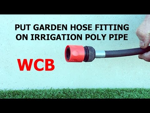 HOW TO CONNECT GARDEN HOSE FITTING TO IRRIGATION POLY PIPE
