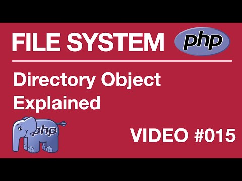 Lesson 16 - PHP - File Systems - Directory Object Explained