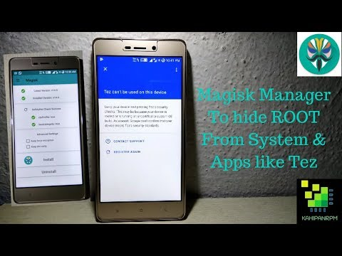 Magisk Manager To hide ROOT From System & Apps like Tez