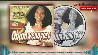 Obamwenoyose [Full Album] by Princess Grace Osaiyuwu [Benin Gospel Music Mix]