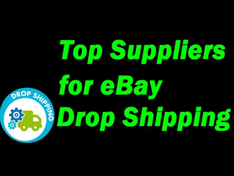 Drop Shipping Suppliers - The Top Suppliers used to Drop Ship on eBay