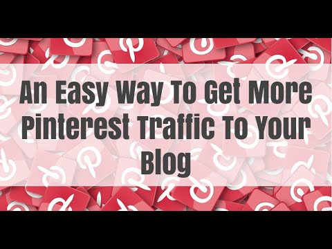An Easy Way To Get More Pinterest Traffic To Your Blog