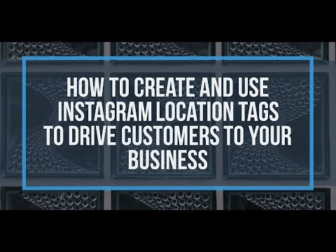 How to Create And Use Instagram Location Tags to Drive Customers to Your Business