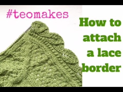 KNITTING a lace border to a scarf/blanket |TeoMakes