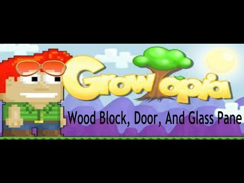 Growtopia: How To Make Wood Block, Door, And Glass Pane