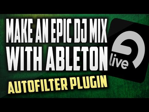 How to make a DJ mixtape with Ableton | Basic automation with Autofilter