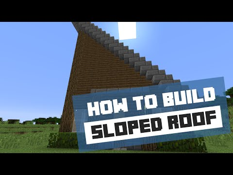 How to Build a Sloped Roof - Minecraft Tutorial
