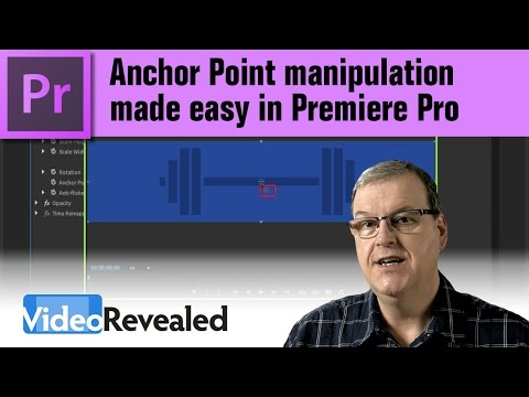 Anchor Point manipulation made easy in Adobe Premiere Pro