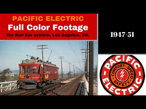 Pacific Electric - the L.A. Red Car System Part 2