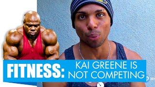 Kai Greene NOT competing - GREATLY DISSAPOINTED