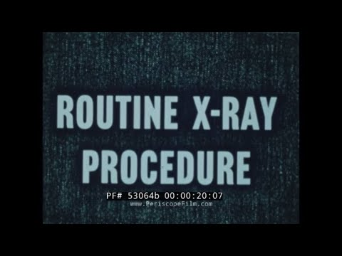 ROUTINE X-RAY PROCEDURE  1940s U.S. NAVY RADIOLOGY TRAINING FILM  53064b