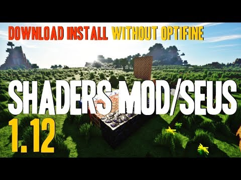 SHADERS MOD 1.12 minecraft - how to download and install shaders 1.12 [SEUS shaderspack]