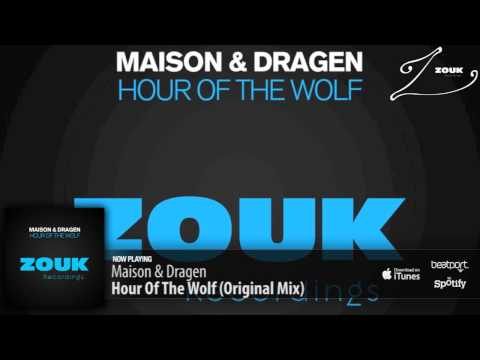 Maison & Dragen - Hour Of The Wolf (Original Mix)