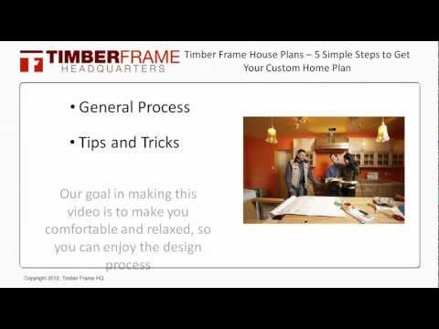 Timber Frame House Plans - 5 Simple Steps to Getting Your Own Custom Home Plans