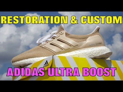 ADIDAS ULTRA BOOST RESTORATION & CUSTOM!!!