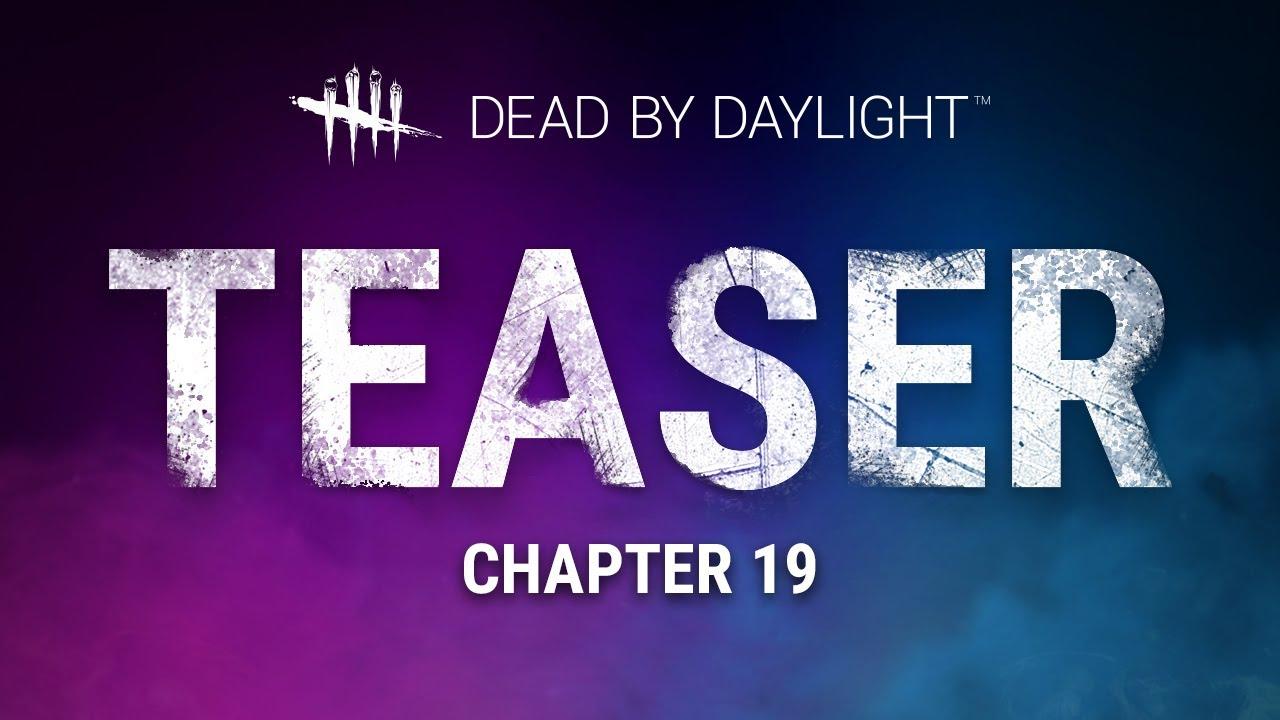 Dead by Daylight | Chapter XIX Teaser