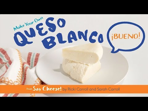 Make Your Own Queso Blanco with Say Cheese!