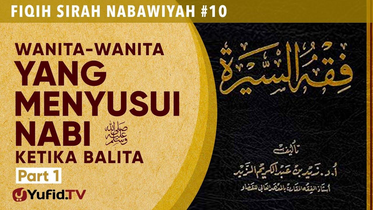 Fiqih Sirah Nabawiyah #10: Wanita yang Menyusui Nabi Bagian 1 - Ustadz Johan Saputra Halim M.H.I.