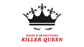 "Roses & Revolutions - ""Killer Queen"" [Official Audio]"
