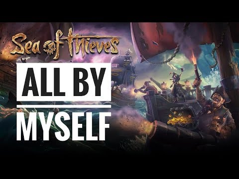 How NOT to Play Sea of Thieves By Yourself