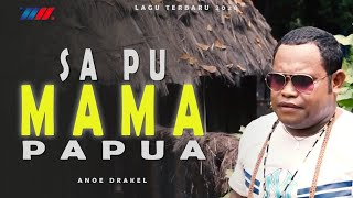 Anoe Drakel - SA PU MAMA PAPUA (Offcial Music Video) Lagu Terbaru 2020