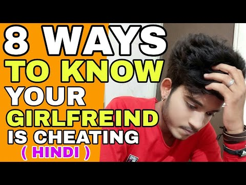 How To Check Your Girlfriend Is Cheating On You | Hindi | Kese Pata Lagaye GF dhoka De Rahi hai