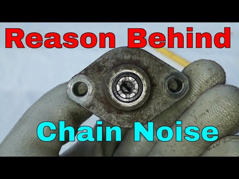 Chain Tensioner & Timing Chain Noise.