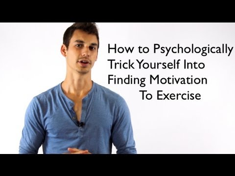 Trick Yourself into Finding Motivation to Exercise By Using Psychology - Alexander Heyne