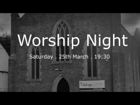 Cheadle New Life Centre Celebration Worship Night 25/03/17