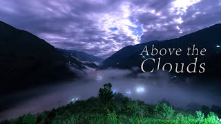 Above The Clouds - A Time-lapse Film 8K